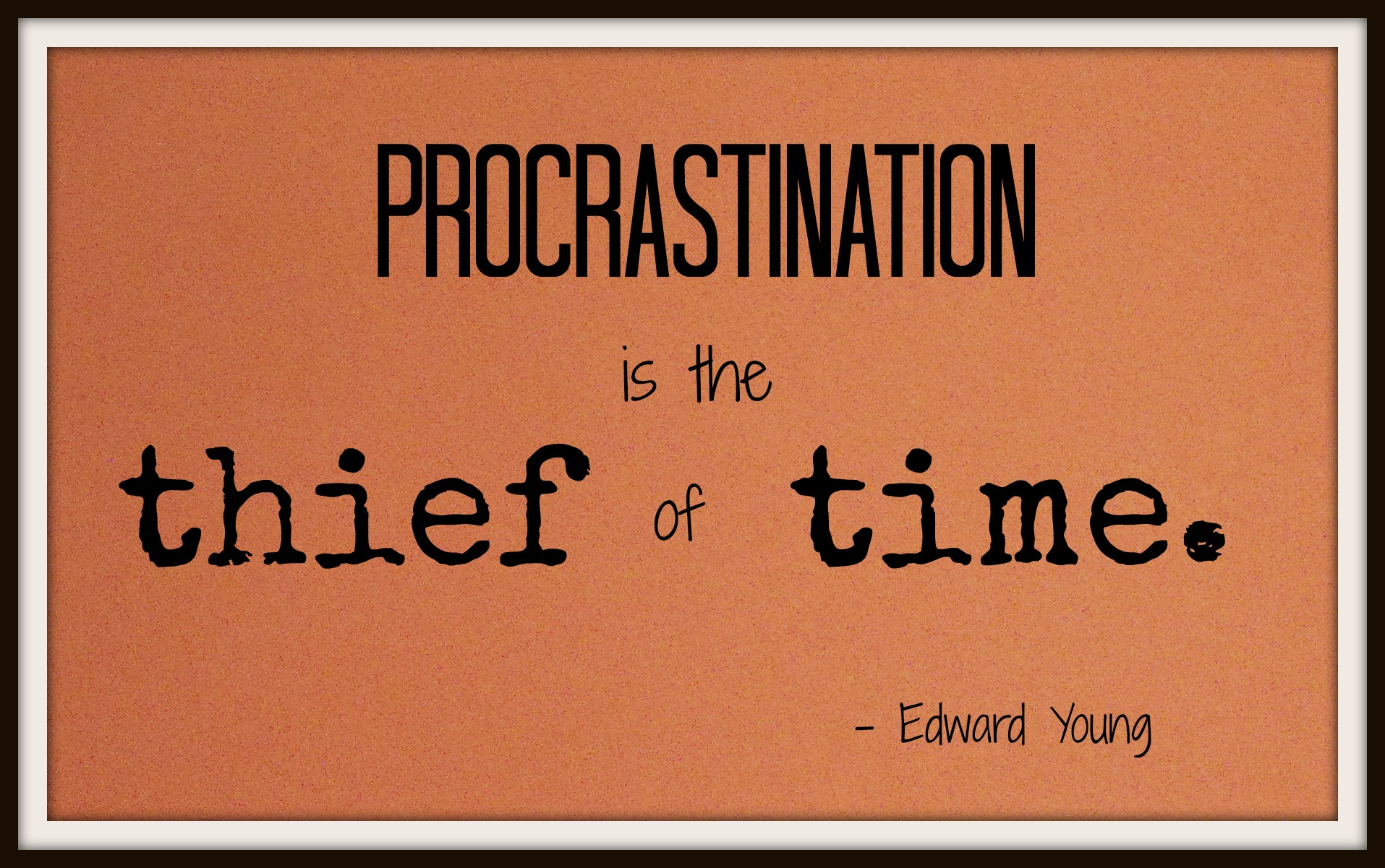 essay procrastination is the thief of time Essays on procrastination is the thief of time click here free essay in english auxiliary or helping verbs are used together with a main verb to show the verb's tense or to form a negative or question the most common auxiliary verbs are have, be.